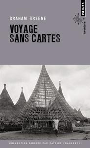 Graham Greene - Voyage sans cartes.