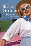 Graham Greene - Voyages avec ma tante.