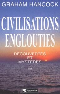 Civilisations englouties : Découvertes et mystères. Tome 2 - Graham Hancock |