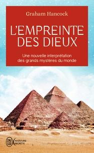 Télécharger un livre à partir de google books L'empreinte des dieux  - Une nouvelle interpétation des grands mystères de ce monde (French Edition) par Graham Hancock
