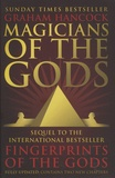 Graham Hancock - Magicians of the Gods - The Forgotten Wisdom of Earth's Lost Civilisation.