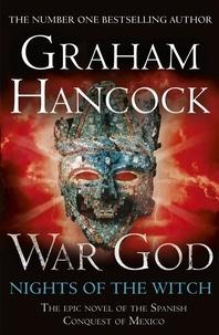 Graham Hancock - War God: Nights of the Witch - War God Trilogy Book One.