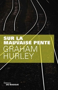 Graham Hurley - Sur la mauvaise pente.