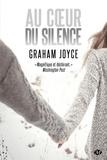Graham Joyce - Au coeur du silence.