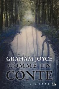 Graham Joyce - Comme un conte.