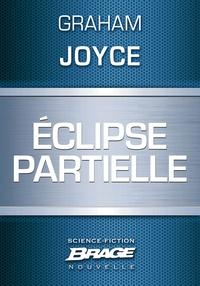 Graham Joyce et Mélanie Fazi - Eclipse partielle.