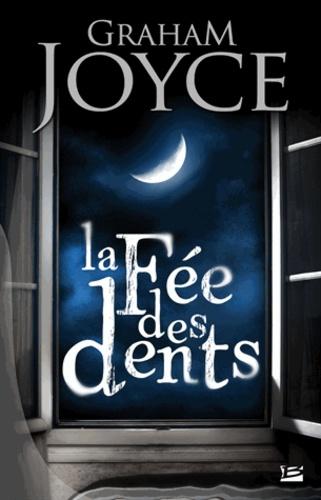 Graham Joyce - La Fée des dents.