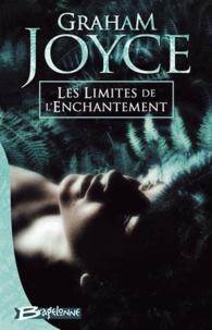 Graham Joyce - Les Limites de l'enchantement.