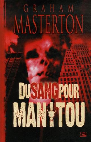 Graham Masterton - Du sang pour Manitou.