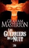 Graham Masterton - Les Guerriers de la Nuit - Les Guerriers de la Nuit, T1.
