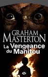 Graham Masterton - Manitou Tome 2 : La vengeance du Manitou.