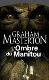 Graham Masterton - Manitou Tome 3 : L'ombre du Manitou.