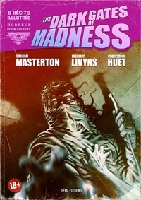 Graham Masterton et Frédéric Livyns - The dark gates of Madness.