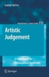 Graham McFee - Artistic Judgement - A Framework for Philosophical Aesthetics.