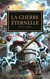 Graham McNeill et Aaron Dembski-Bowden - The Horus Heresy  : La guerre éternelle.