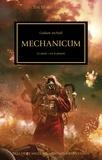 Graham McNeill - The Horus Heresy Tome 9 : Mechanicum - Le savoir, c'est le pouvoir.