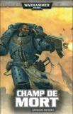 Graham McNeill - Uriel Ventris Tome 4 : Champ de mort.