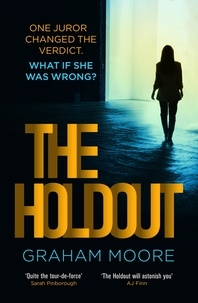 Graham Moore - The Holdout - One jury member changed the verdict. What if she was wrong? 'The Times Best Books of 2020'.