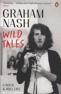 Graham Nash - Wild Tales - A rock & roll life.