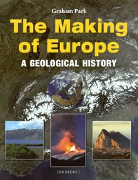 Graham Park - The Making of Europe - A Geological History.