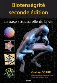 Graham Scarr - Biotenségrité - La base structurelle de la vie.