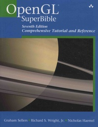 Graham Sellers et Richard. S Jr Wright - OpenGL Superbible - Comprehensive Tutorial and Reference.