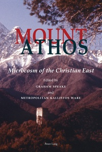 Graham Speake et Kallistos Ware - Mount Athos - Microcosm of the Christian East.