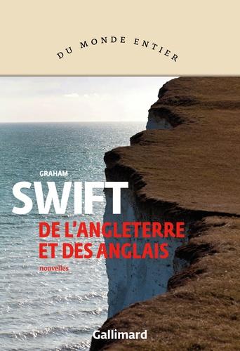 Graham Swift et Marie-Odile Fortier-Masek - De l'Angleterre et des anglais.
