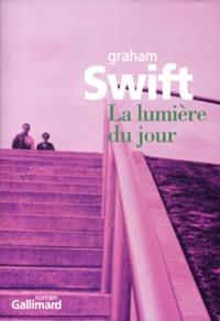 Graham Swift - La lumière du jour.