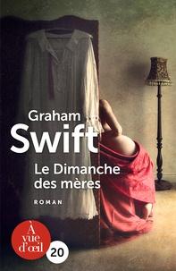 Téléchargement des manuels d'anglais Le dimanche des mères (Litterature Francaise) par Graham Swift RTF CHM 9791026901013