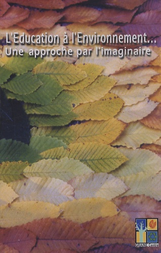 GRAINE Centre - L'Education à l'Environnement... Une approche par l'imaginaire - Cassette vidéo.