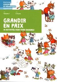Graines de paix - Grandir en paix, 40 activités pour vivre ensemble - Volume 1, 4-6 ans.