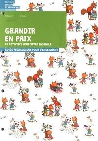 Graines de paix - Grandir en paix, 40 activités pour vivre ensemble - Volume 1, 4-6 ans. Guide pédagogique pour l'enseignant.