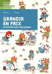 Graines de paix - Grandir en paix, 40 activités pour vivre ensemble - Volume 2, 6-8 ans.