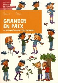 Graines de paix - Grandir en paix, 40 activités pour vivre ensemble - Volume 3, 8-10 ans.