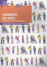 Graines de paix - Grandir en paix, 40 activités pour vivre ensemble - Volume 4, 10-12 ans. Guide pédagogique pour l'enseignant.