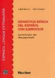 Gramatica basica del espanol con ejercicios - Spanische Lehr- und Übungsgrammatik. Grammatik des Spanischen für Lernende mit Grundkenntnissen zum Nachschlagen, Wiederholen und Üben. (Edinumen).
