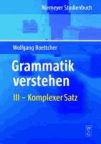 Grammatik verstehen 03. Erweiterter einfacher Satz, Komplexer Satz, Satzfolgen.