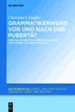 Grammatikerwerb vor und nach der Pubertät.