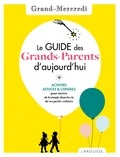 Grand-Mercredi - Le guide des grands-parents d'aujourd'hui - Activités, astuces & conseils pour mettre de la magie dans la vie de ses petits-enfants.