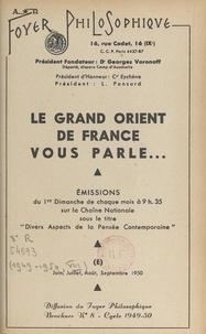 """Grand Orient de France et L. Pansard - Le Grand Orient de France vous parle... - Émissions du 1er dimanche de chaque mois à 9h 35 sur la chaîne nationale sous le titre """"Divers aspects de la pensée contemporaine"""", juin, juillet, août, septembre 1950."""