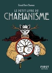 Grand Ours Chaman - Le petit livre du chamanisme.