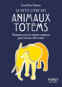 Grand ours - Le petit livre des animaux totem.
