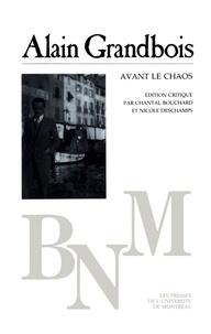 Grandbois, Alain. Édition crit - Bibliothèque du Nouveau Monde  : Avant le chaos et autres nouvelles.