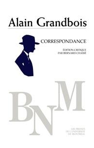 Grandbois, Alain. Édition crit - Bibliothèque du Nouveau Monde  : Correspondance.