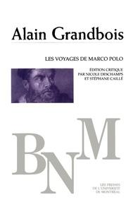 Grandbois, Alain. Édition crit - Bibliothèque du Nouveau Monde  : Les Voyages de Marco Polo.