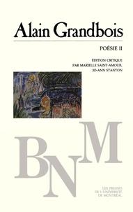 Grandbois, Alain. Édition crit - Bibliothèque du Nouveau Monde  : Poésie II.