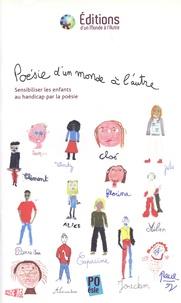 Grandir d'un monde à l'autre - Poésie d'un monde à l'autre - Sensibiliser les enfants au handicap par la poésie.