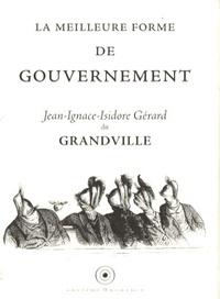 Grandville - La meilleure forme de gouvernement.