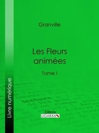 Grandville et  Taxile Delord - Les Fleurs animées - Tome I.
